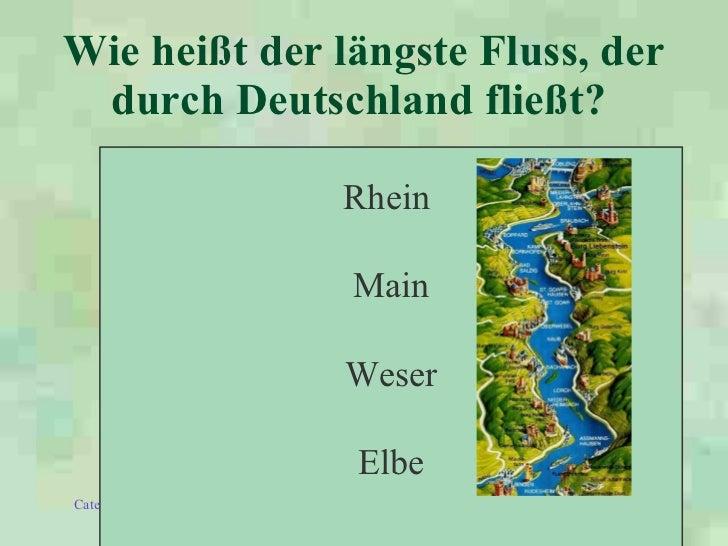 Wie heißt der längste Fluss, der durch Deutschland fließt?   Rhein  Main Weser Elbe