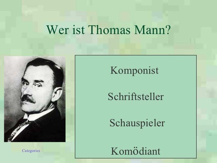 Wer ist Thomas Mann? Komponist  Schriftsteller Schauspieler Kom ö diant