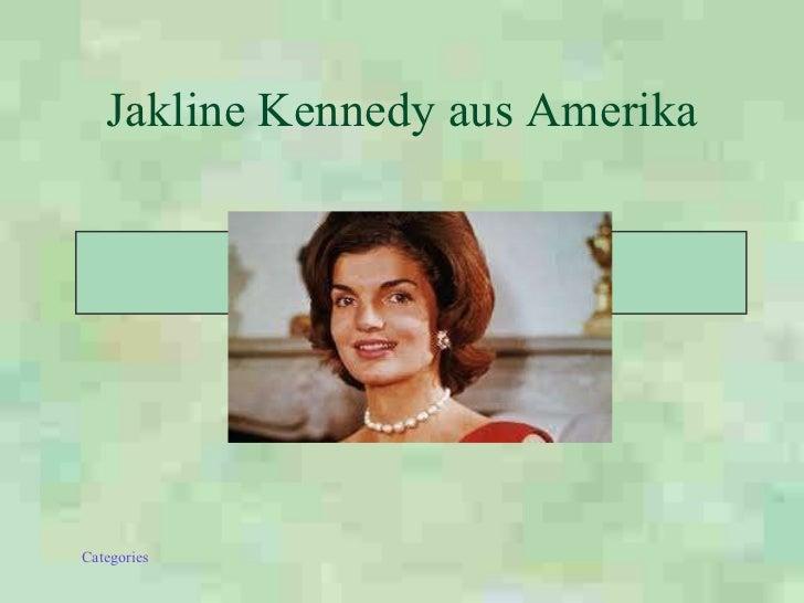 Jakline Kennedy aus Amerika