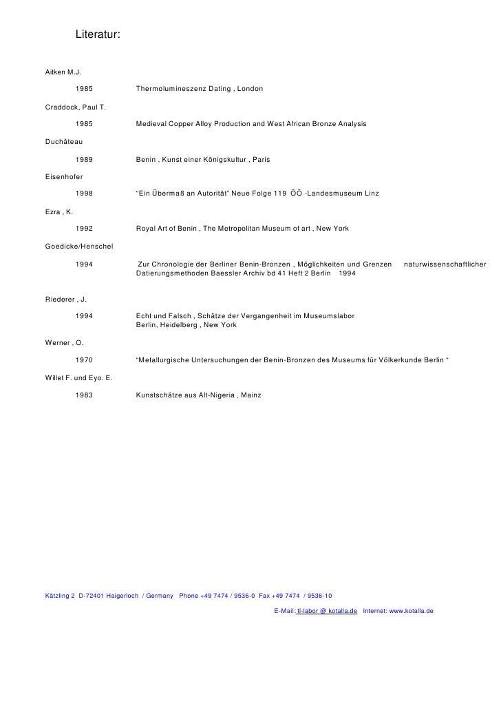 Literatur:Aitken M.J.            1985           Thermolumineszenz Dating , LondonCraddock, Paul T.            1985        ...
