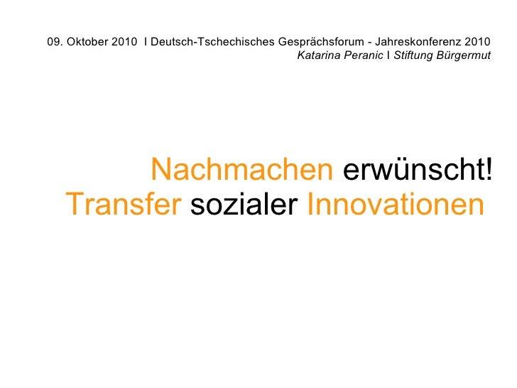 09. Oktober 2010 I Deutsch-Tschechisches Gesprächsforum - Jahreskonferenz 2010                                            ...