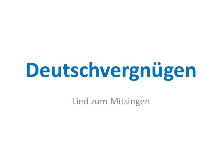 Deutschvergnügen <br />Lied zum Mitsingen <br />