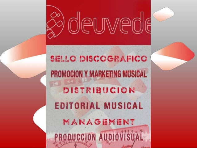 EMPRESA  MODELO DE NEGOCIOCOMPAÑÍA DISCOGRÁFICA      EDITORIALMARKETING & PROMOCION     MANAGEMENTPRODUCCION AUDIOVISUAL