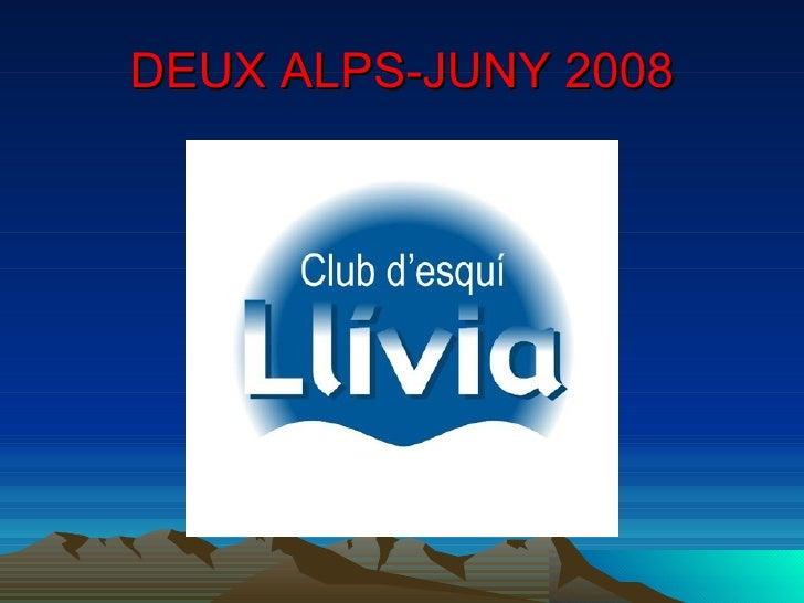 DEUX ALPS-JUNY 2008