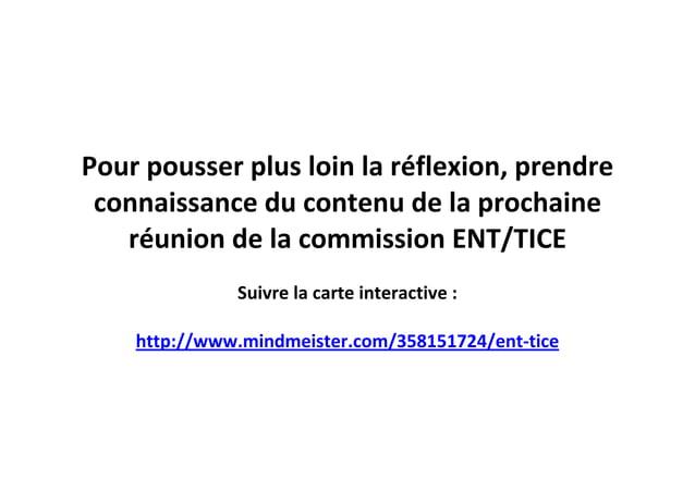 Pour pousser plus loin la réflexion, prendre connaissance du contenu de la prochaine réunion de la commission ENT/TICE Sui...
