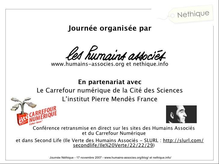Deuxieme Journee Néthique : Nouveaux médias et politique (à la Cité des Sciences, organisée par Les Humains Associés) Slide 2