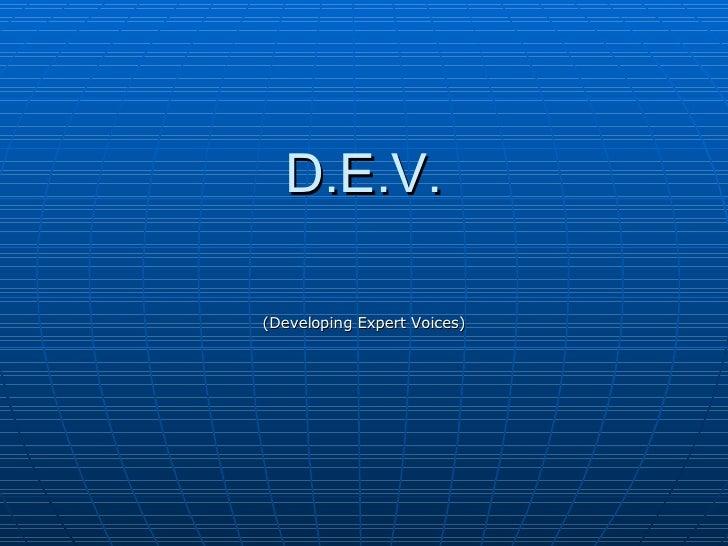 D.E.V. (Developing Expert Voices)