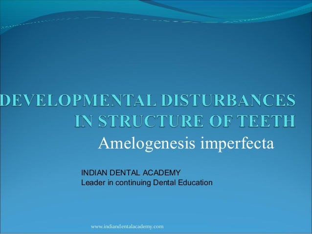 Developmental Disturbances In Structure Of Teeth