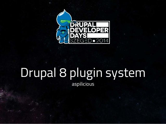 Drupal 8 plugin system aspilicious!