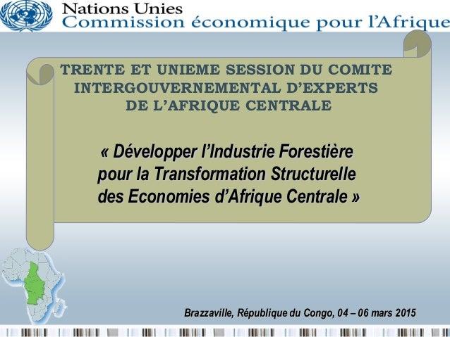 Brazzaville, République du Congo, 04 – 06 mars 2015Brazzaville, République du Congo, 04 – 06 mars 2015 TRENTE ET UNIEME SE...