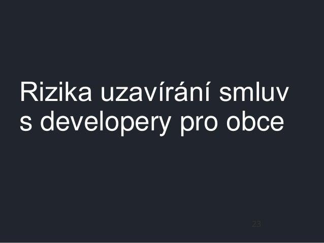 Rizika uzavírání smluv s developery – pro obce • • • • 24