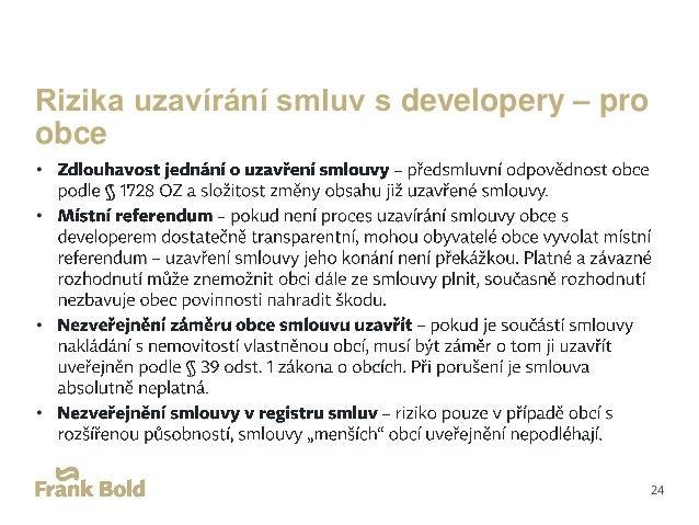 Rizika uzavírání smluv s developery – pro členy zastupitelstva obce • • 25