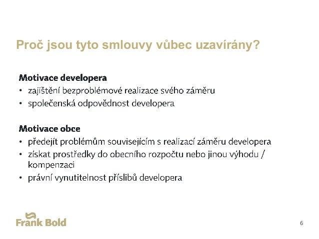 Předmět smlouvy obce s developerem • • • • • • • • • • 7