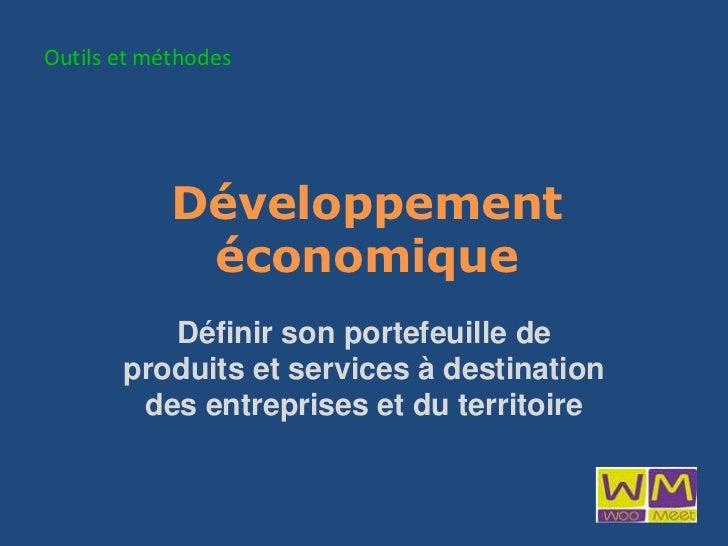 Développement économique<br />Définir son portefeuille de produits et services à destination des entreprises et du territo...