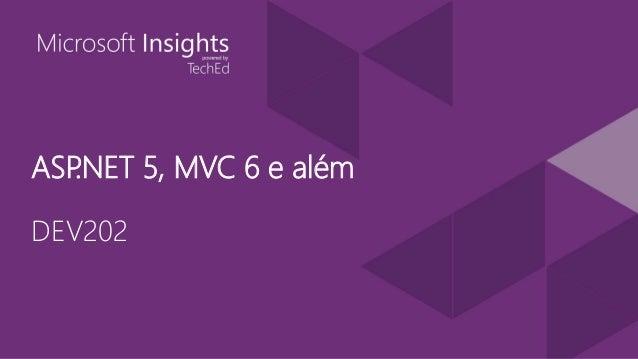 ASP.NET 5, MVC 6 e além DEV202