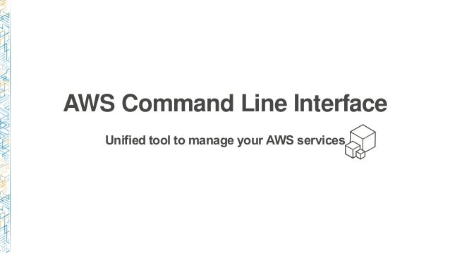 DEV301) Automating AWS with the AWS CLI