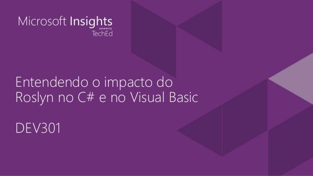 Entendendo o impacto do Roslyn no C# e no Visual Basic DEV301