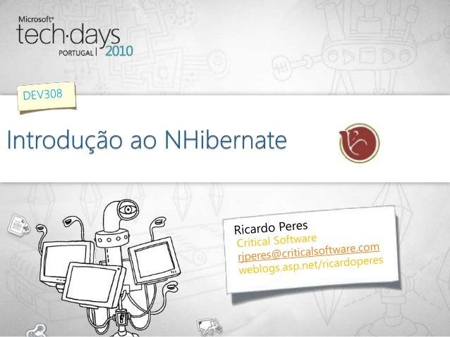  Introdução ao NHibernate como ferramenta de O/RM alternativa  Principais capacidades  Comparativo com outros O/RMs  P...