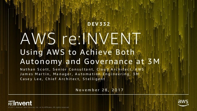 © 2017, Amazon Web Services, Inc. or its Affiliates. All rights reserved. Using AWS to Achieve Both Autonomy and Governanc...