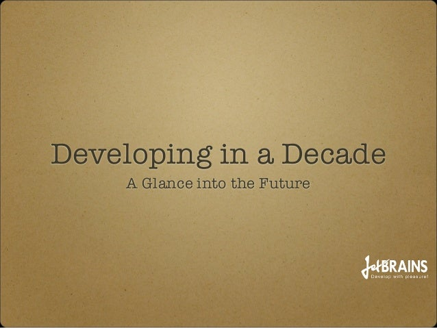Developing in a Decade A Glance into the Future