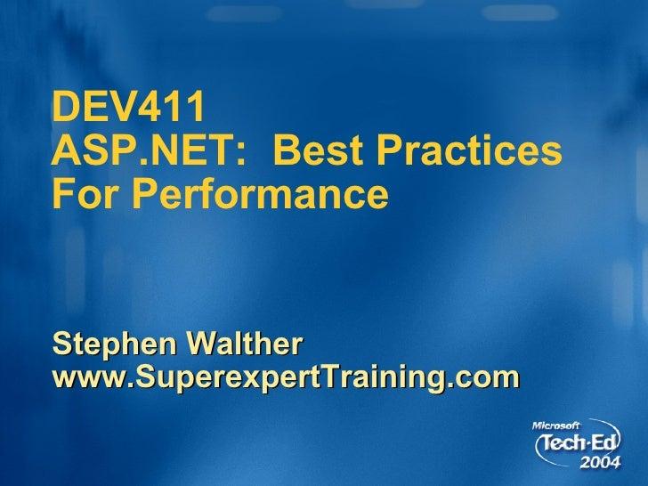 DEV411  ASP.NET:  Best Practices For Performance Stephen Walther www.SuperexpertTraining.com