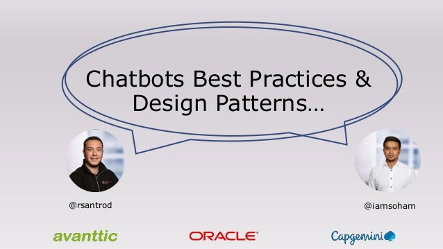 Chatbots Best Practices & Design Patterns… @iamsoham@rsantrod