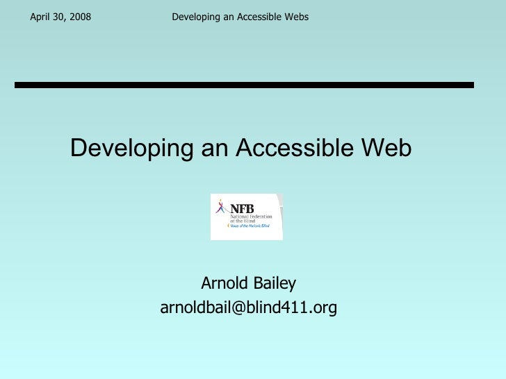 Developing an Accessible Web  Arnold Bailey [email_address]
