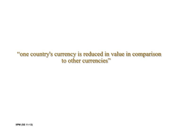 essay on devaluation of indian currency The fake currency notes pumped into india from pakistan are nothing less than  economic terrorism  this leads to currency devaluation.