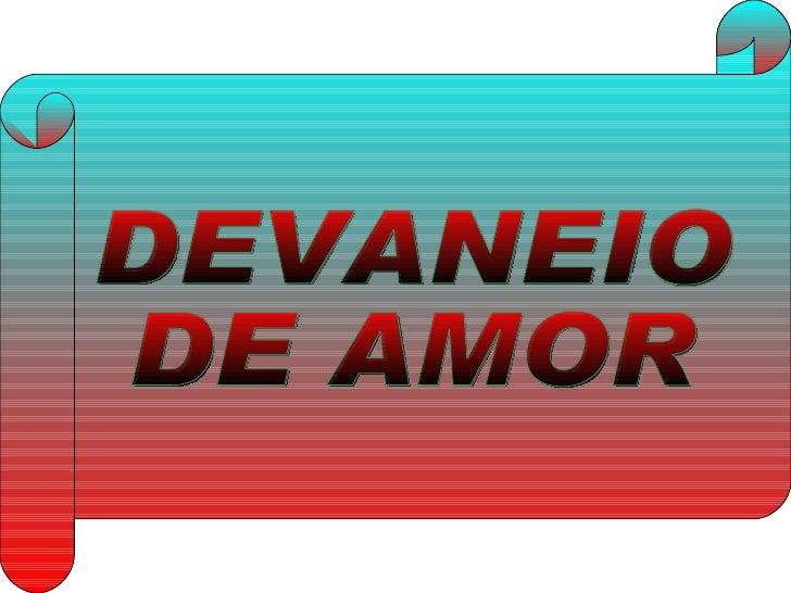 DEVANEIO  DE AMOR