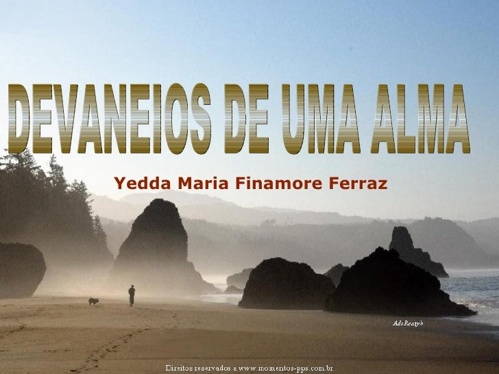 DEVANEIOS DE UMA ALMA Yedda Maria Finamore Ferraz