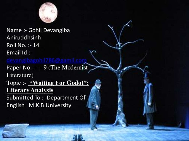 waiting for godot literary analysis  waiting for godot literary analysis gohil devangiba aniruddhsinh roll no