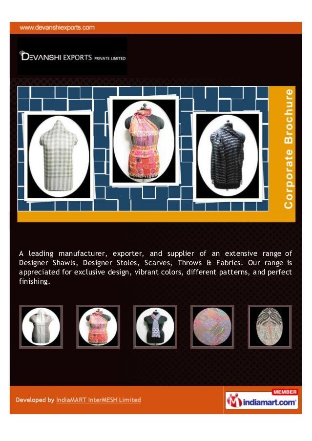 A leading manufacturer, exporter, and supplier of an extensive range ofDesigner Shawls, Designer Stoles, Scarves, Throws &...