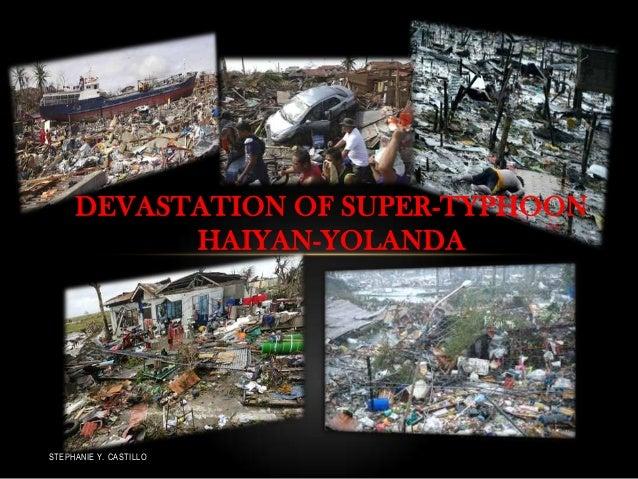 DEVASTATION OF SUPER-TYPHOON HAIYAN-YOLANDA  STEPHANIE Y. CASTILLO