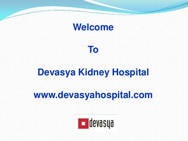 Welcome  To Devasya Kidney Hospital www.devasyahospital.com