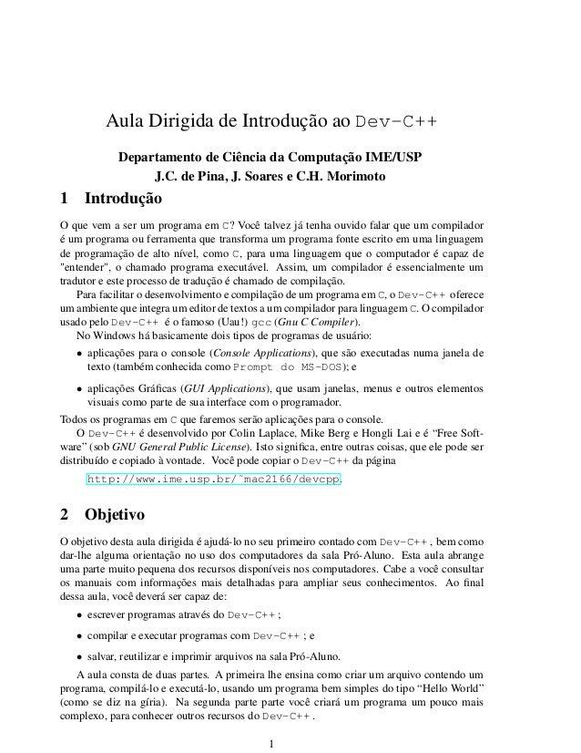 Aula Dirigida de Introdução ao Dev-C++ Departamento de Ciência da Computação IME/USP J.C. de Pina, J. Soares e C.H. Morimo...