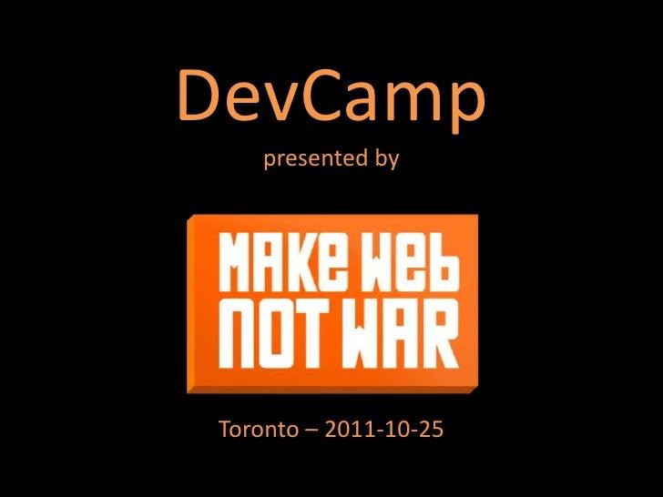 DevCamp   presented byToronto – 2011-10-25