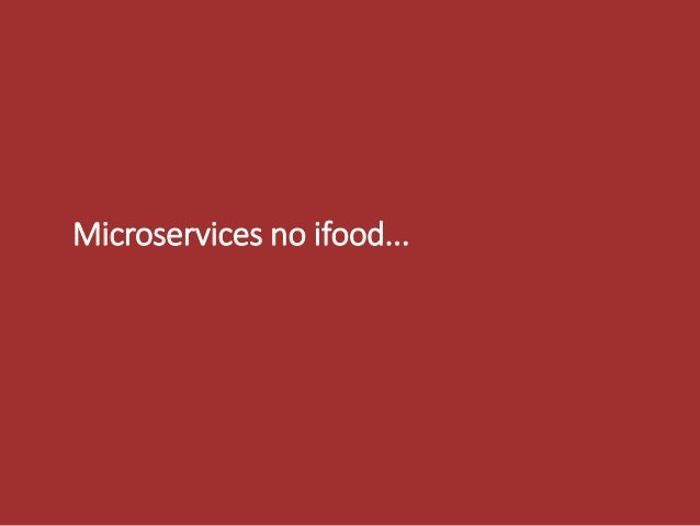 Microservices no ifood...