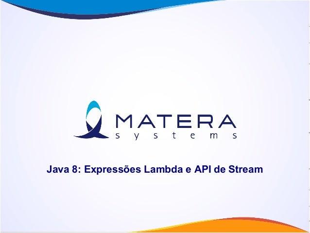 Java 8: Expressões Lambda e API de Stream