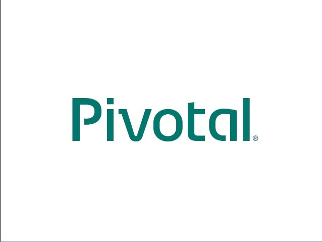 1© 2014 Pivotal Software, Inc. All rights reserved.