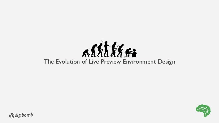 The Evolution of Live Preview Environment Design@digibomb