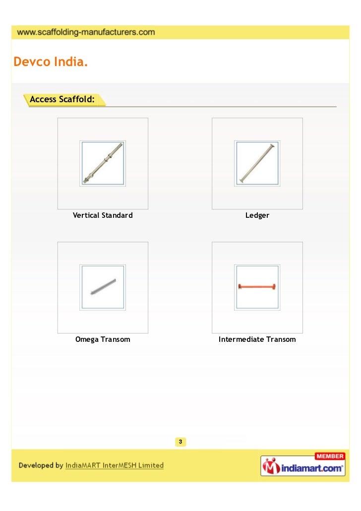 Devco India.  Access Scaffold:            Vertical Standard         Ledger             Omega Transom      Intermediate Tra...