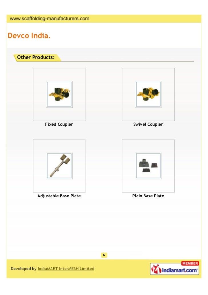 Devco India.  Other Products:             Fixed Coupler        Swivel Coupler          Adjustable Base Plate   Plain Base ...