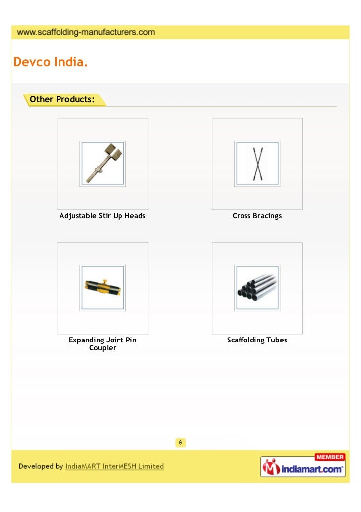 Devco India.  Other Products:        Adjustable Stir Up Heads    Cross Bracings          Expanding Joint Pin      Scaffold...