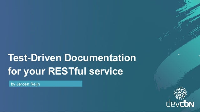 Test-Driven Documentation for your RESTful service by Jeroen Reijn