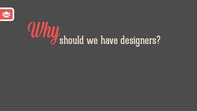 Designers?Scaling Designer Designer ? ?