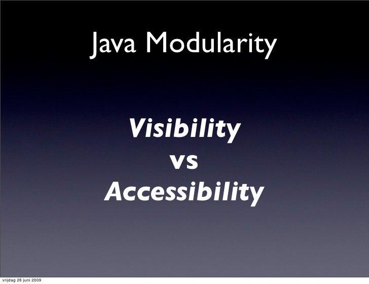 Java Modularity                           Visibility                              vs                         Accessibility...