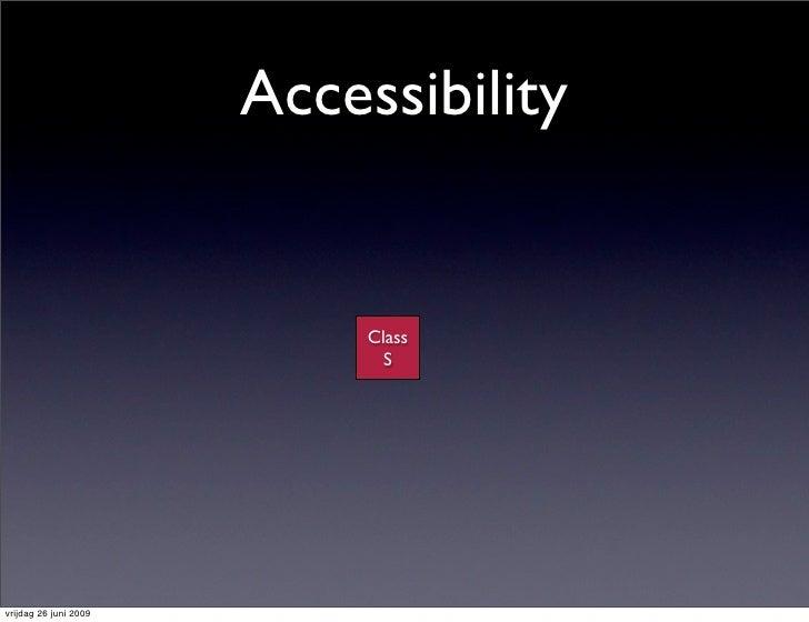 Accessibility                               Class                               S     vrijdag 26 juni 2009