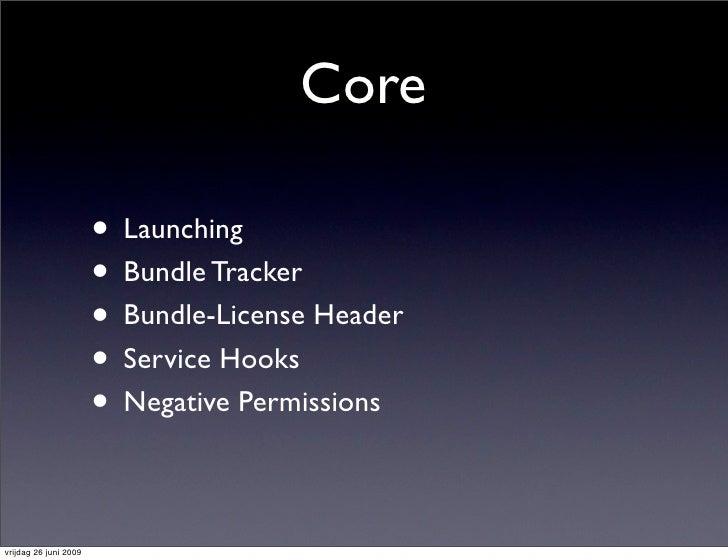 Core                         • Launching                        • Bundle Tracker                        • Bundle-License H...
