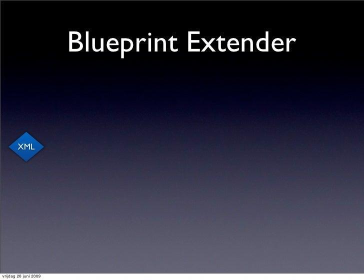 Blueprint Extender           XML     vrijdag 26 juni 2009