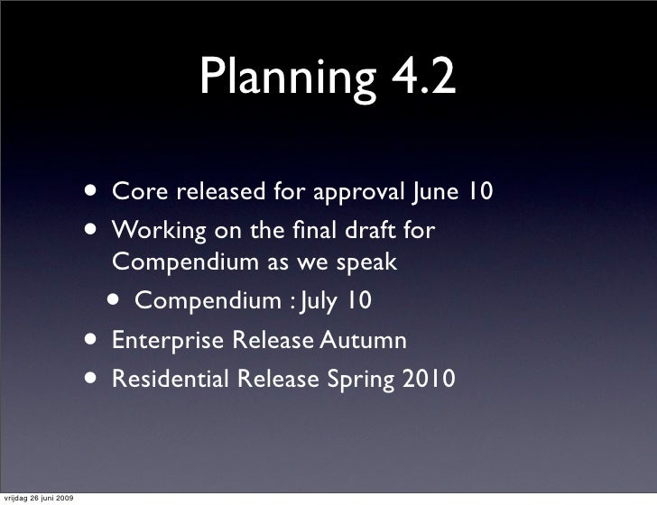 Planning 4.2                         • Core released for approval June 10                        • Working on the final dra...